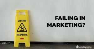 Failing in Marketing?