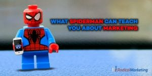 What Spiderman Can Teach You About Marketing