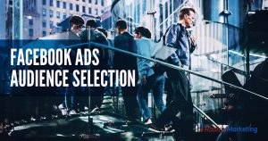 Facebook Ads Audience Selection