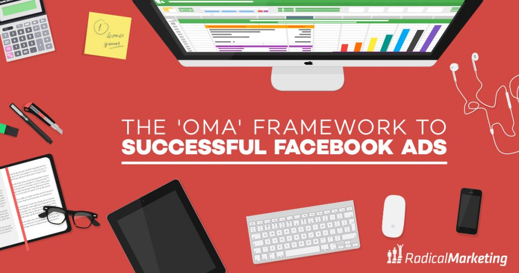 OMA' Framework to Successful Facebook ads