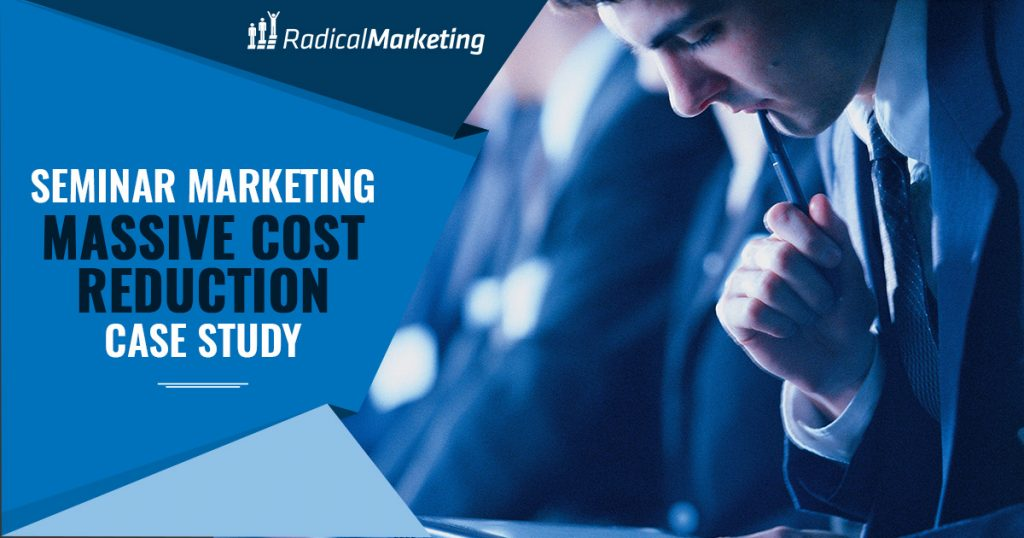 Seminar Marketing - Massive Cost Reduction Case Study