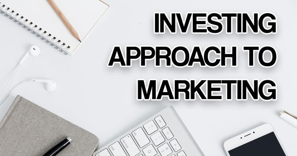 investing approach to marketing