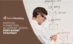 Seminar Marketing Blueprint Series - Post Event Marketing Strategy