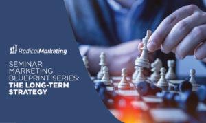Seminar Marketing Blueprint Series - The Long-term Marketing Strategy