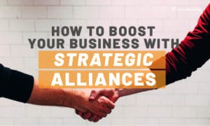 How to boost your business with strategic alliances