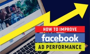 How to improve Facebook ad performance
