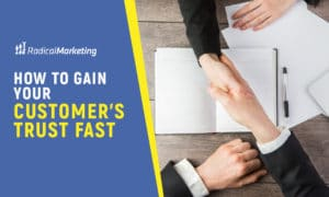 How to gain customers' trust fast