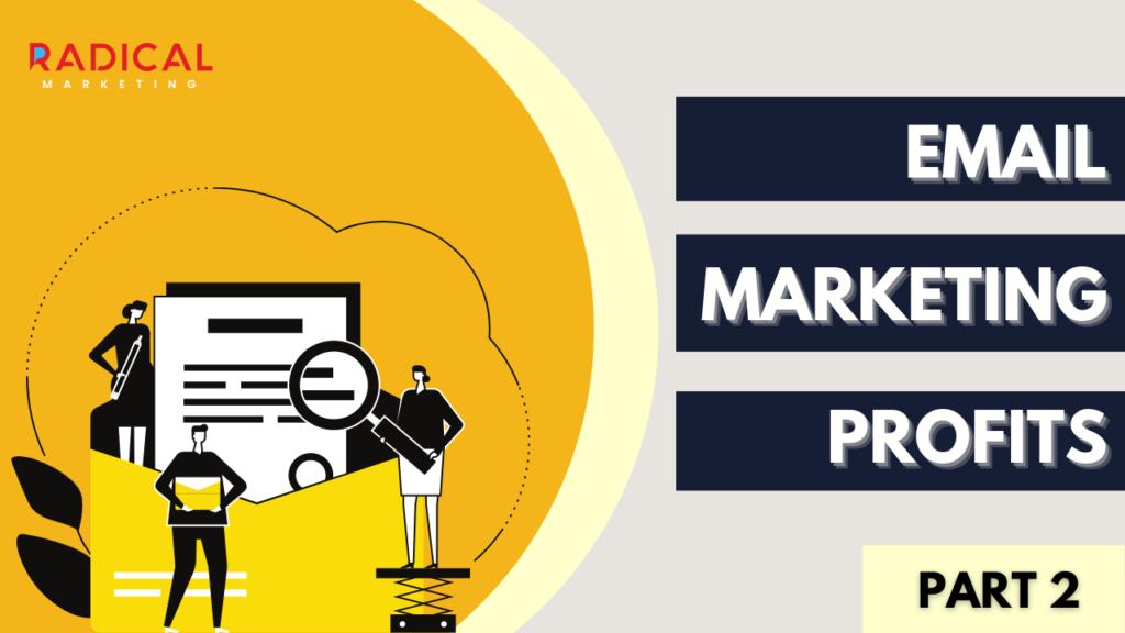 Email Marketing Profits - Part 2